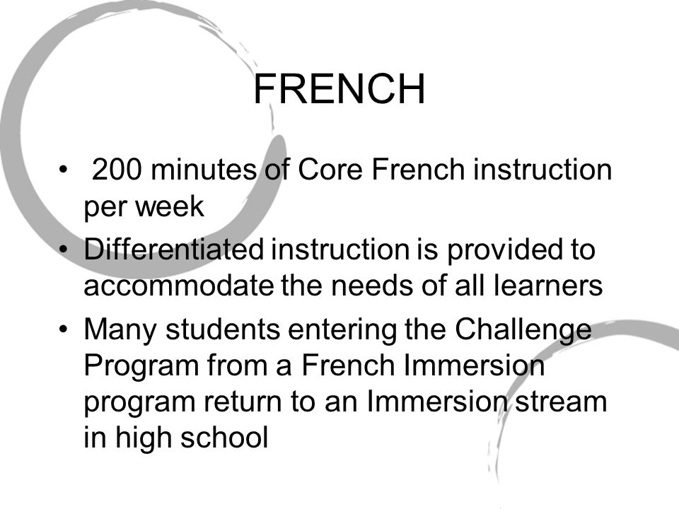 FRENCH 200 minutes of Core French instruction per week