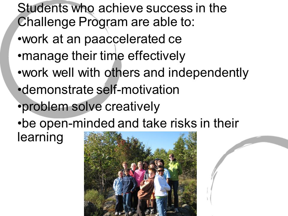 Students who achieve success in the Challenge Program are able to: