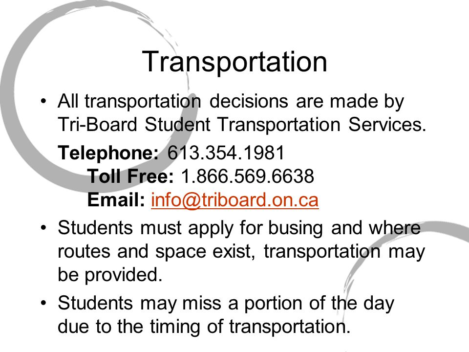 Transportation All transportation decisions are made by Tri-Board Student Transportation Services.