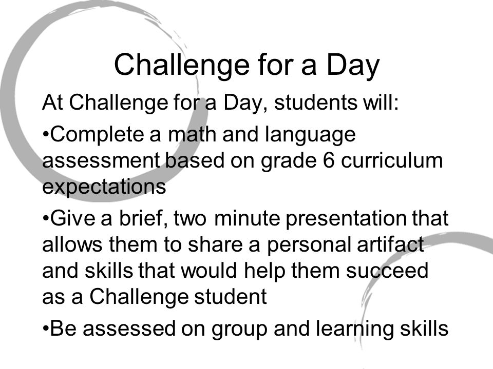 Challenge for a Day At Challenge for a Day, students will: