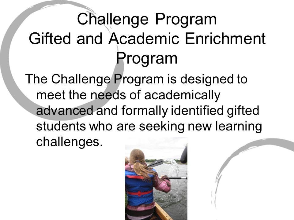 Challenge Program Gifted and Academic Enrichment Program