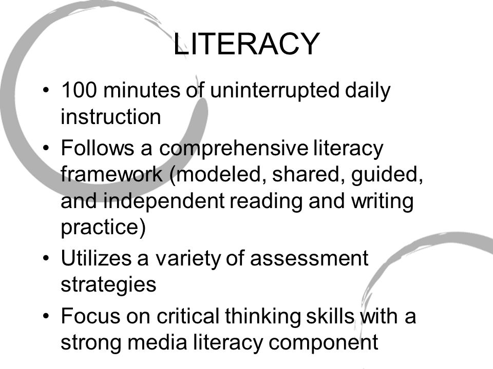 LITERACY 100 minutes of uninterrupted daily instruction