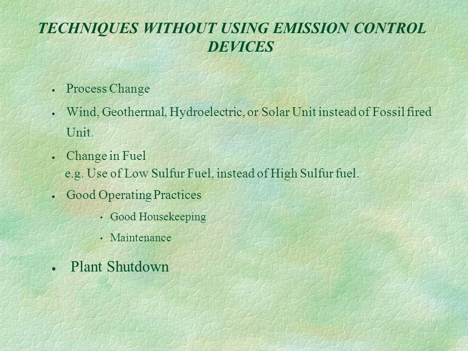 TECHNIQUES WITHOUT USING EMISSION CONTROL DEVICES
