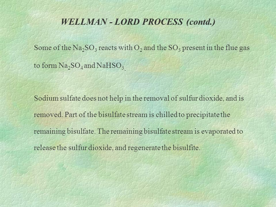 WELLMAN - LORD PROCESS (contd.)