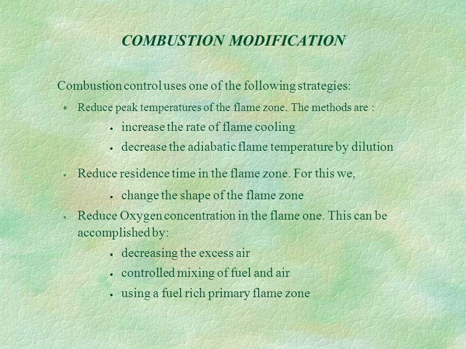 COMBUSTION MODIFICATION