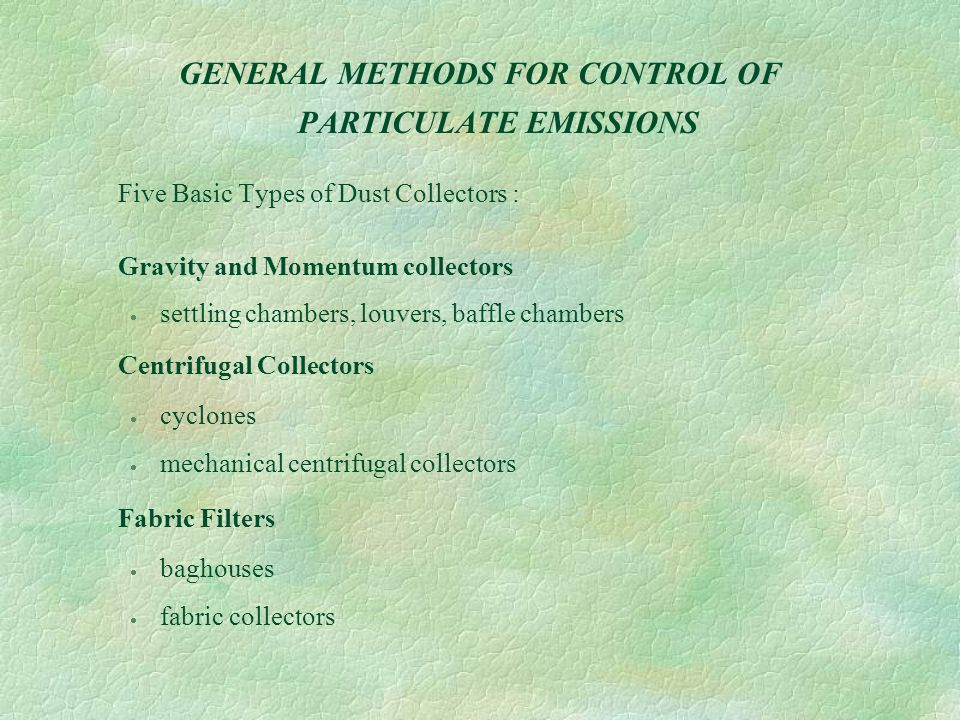 GENERAL METHODS FOR CONTROL OF PARTICULATE EMISSIONS