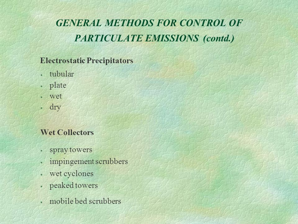 GENERAL METHODS FOR CONTROL OF PARTICULATE EMISSIONS (contd.)