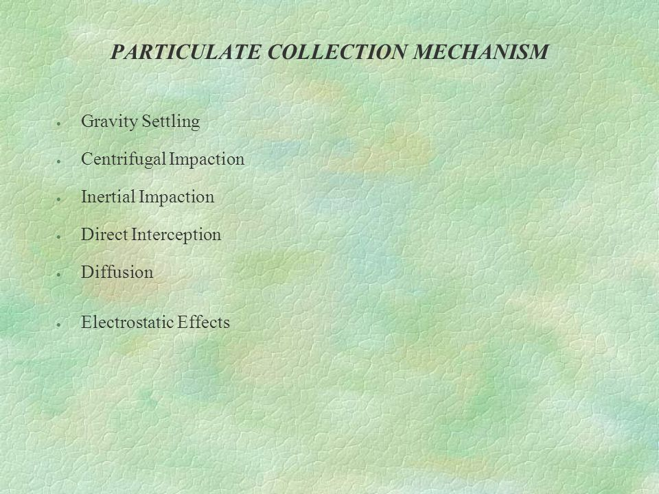 PARTICULATE COLLECTION MECHANISM
