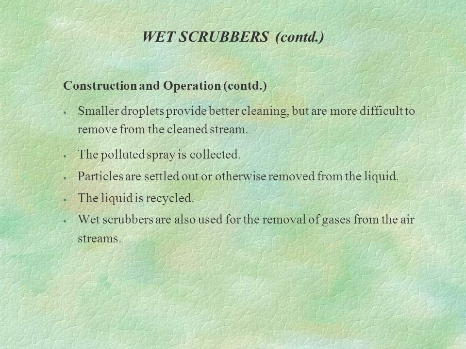 WET SCRUBBERS (contd.) Construction and Operation (contd.)