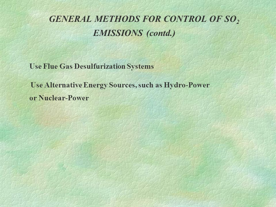 GENERAL METHODS FOR CONTROL OF SO2 EMISSIONS (contd.)