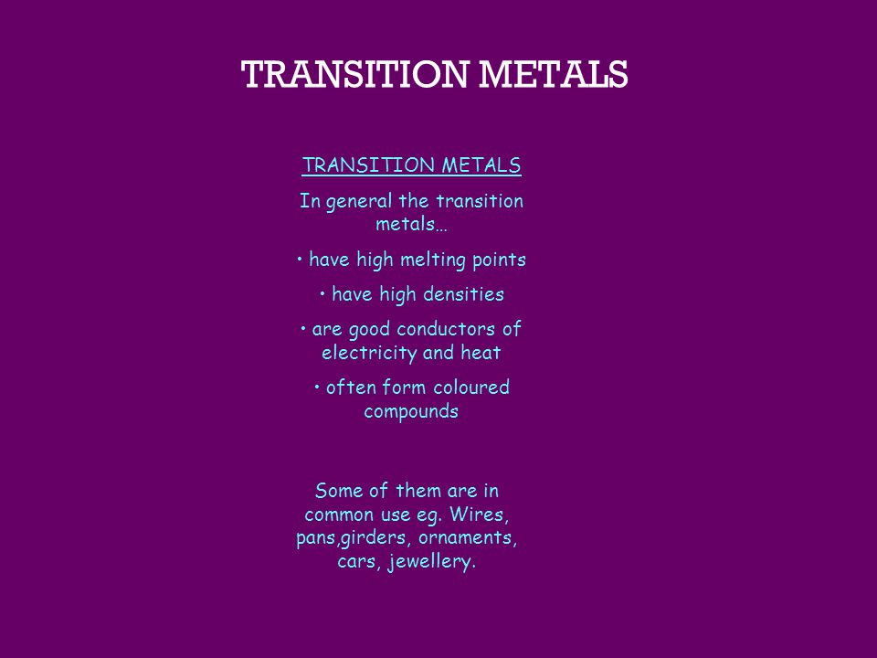 TRANSITION METALS TRANSITION METALS In general the transition metals…