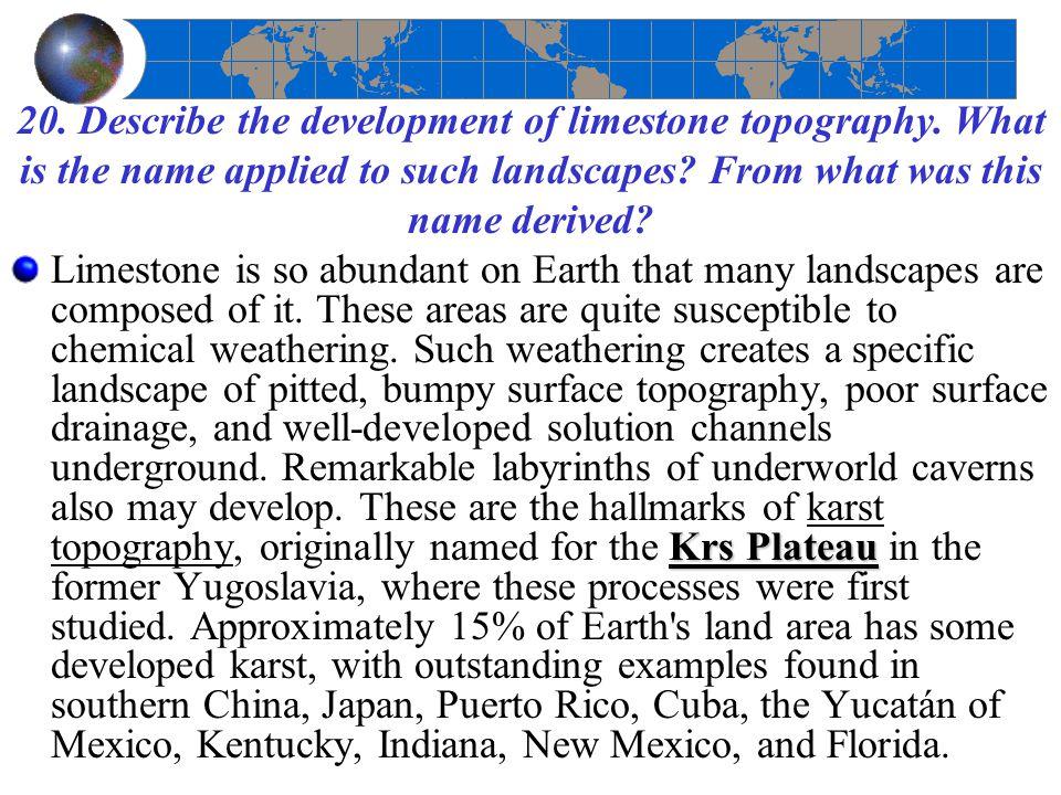 20. Describe the development of limestone topography
