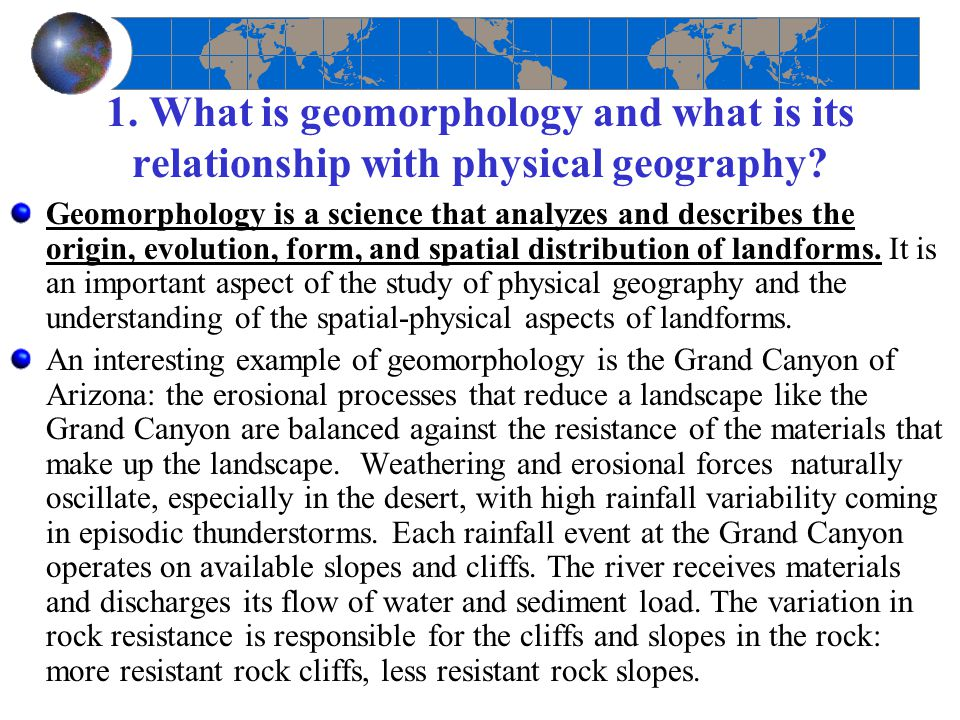 1. What is geomorphology and what is its relationship with physical geography