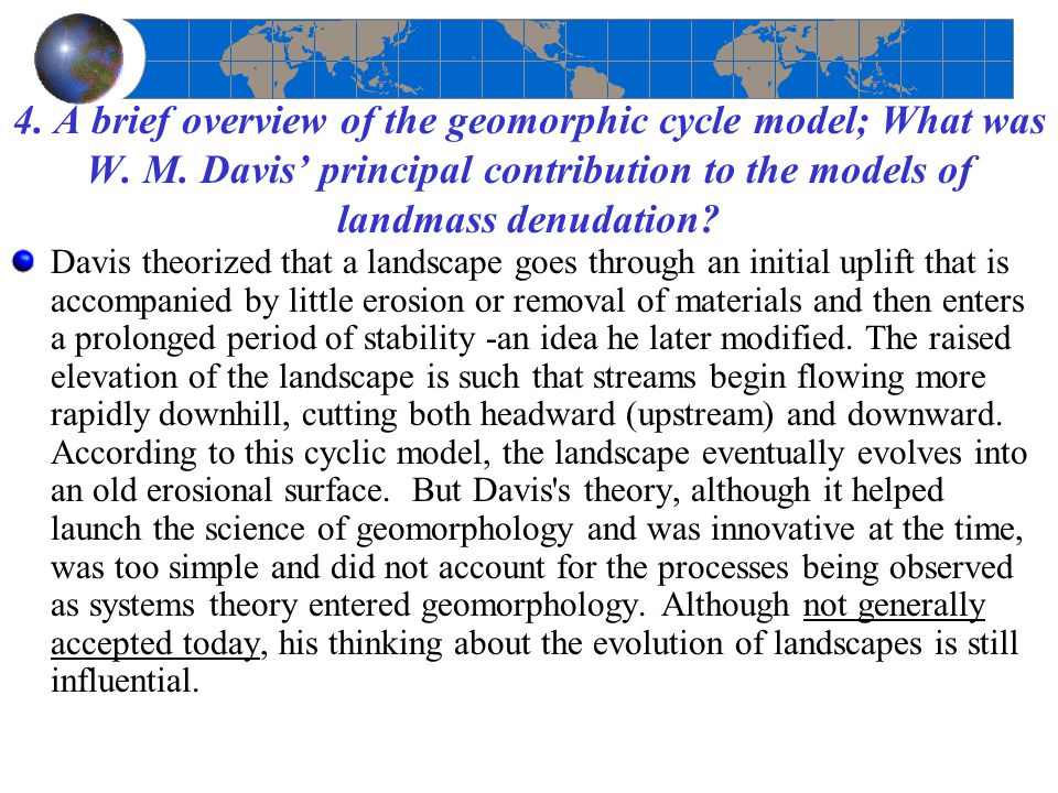 4. A brief overview of the geomorphic cycle model; What was W. M