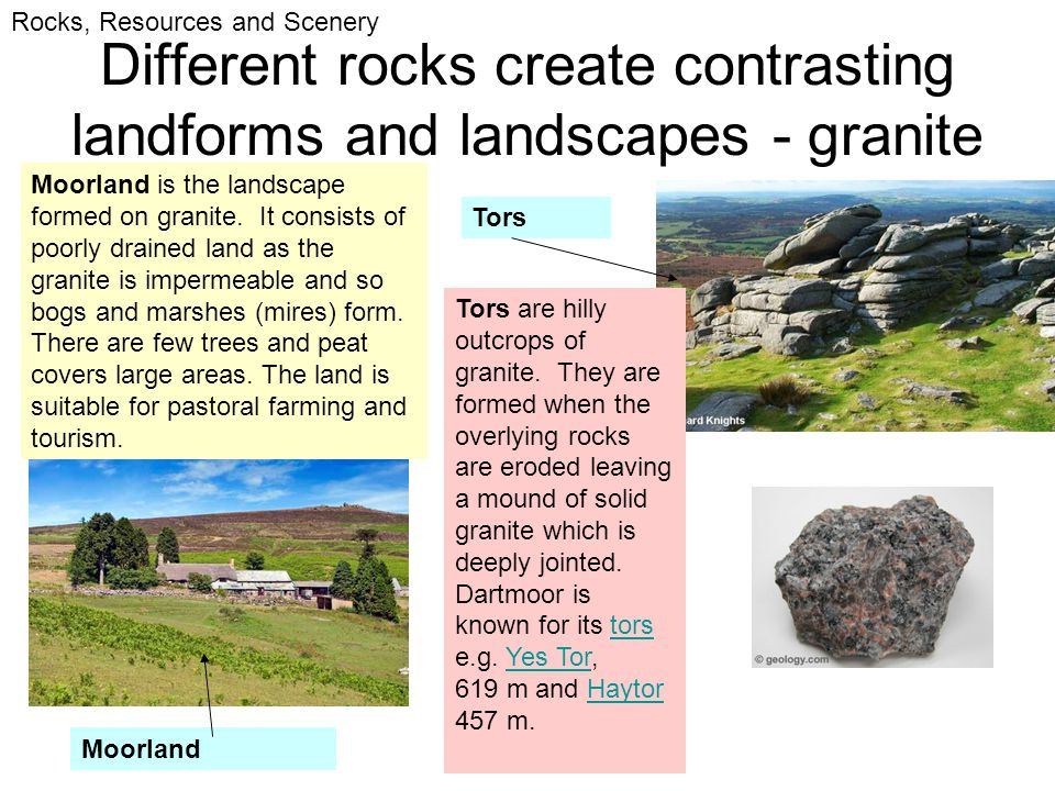 Different rocks create contrasting landforms and landscapes - granite