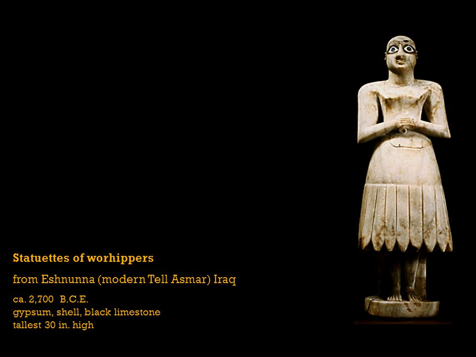 Statuettes of worhippers from Eshnunna (modern Tell Asmar) Iraq