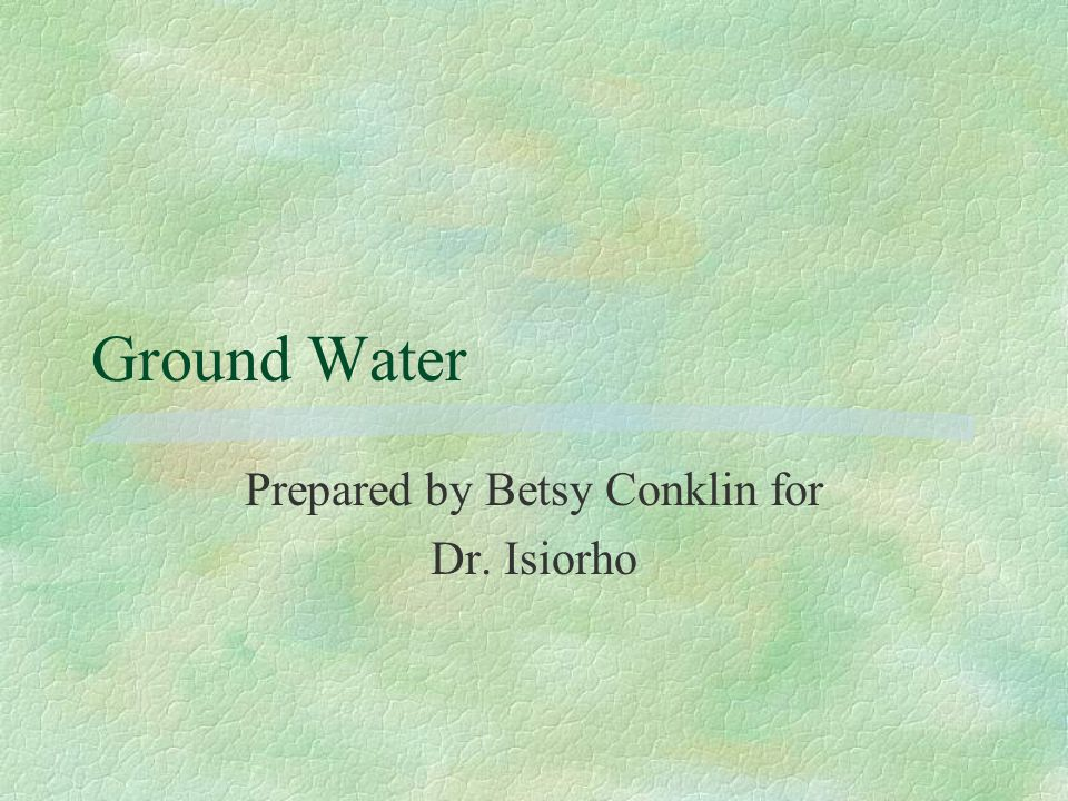 Prepared by Betsy Conklin for Dr. Isiorho