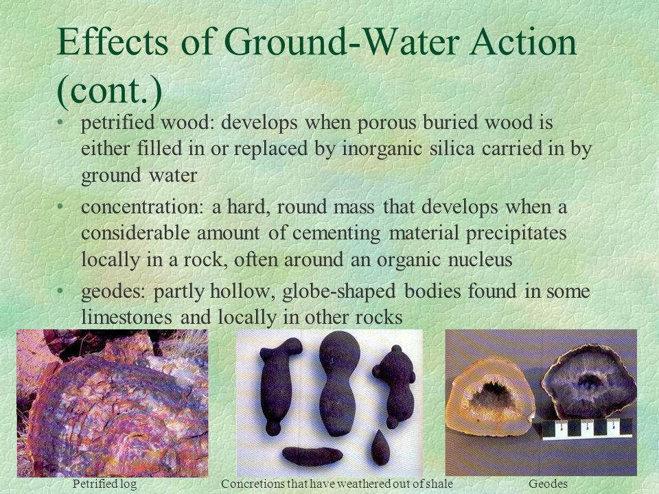 Effects of Ground-Water Action (cont.)
