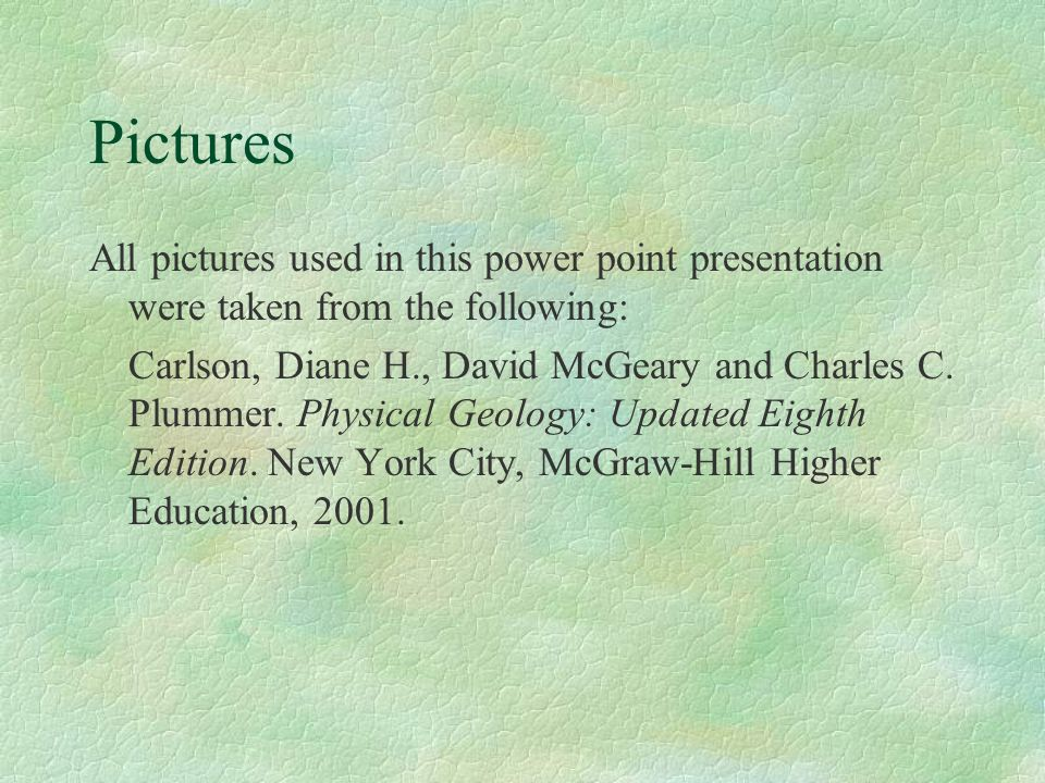 Pictures All pictures used in this power point presentation were taken from the following: