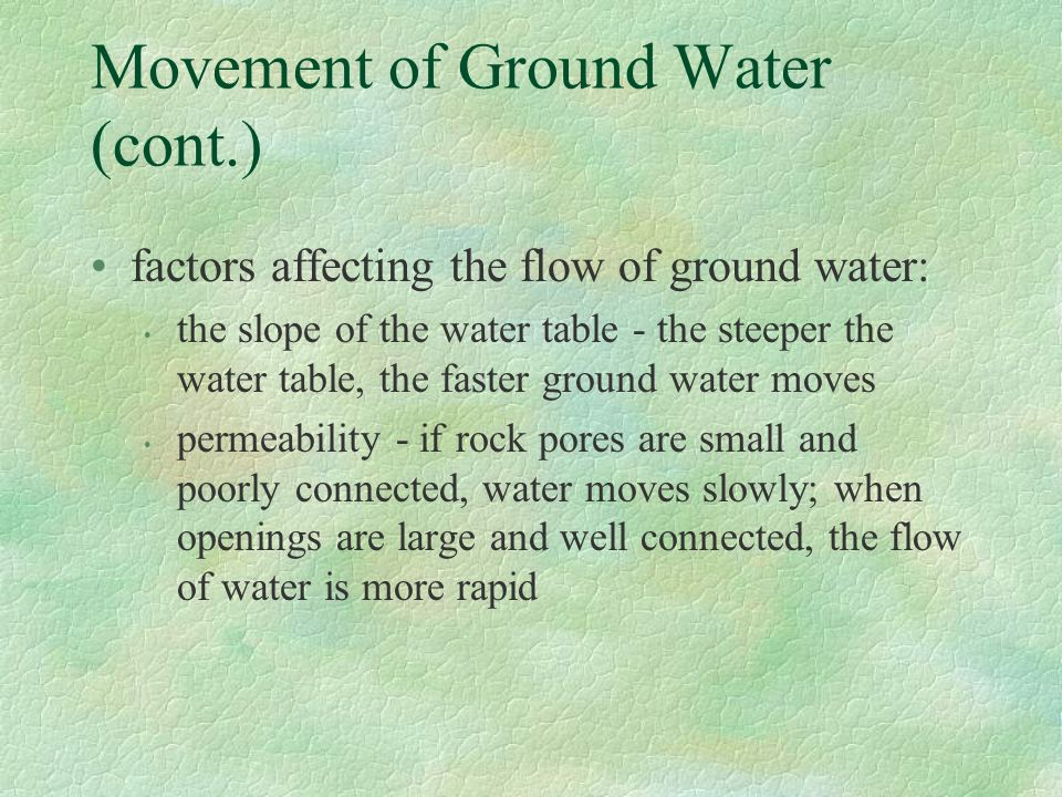 Movement of Ground Water (cont.)