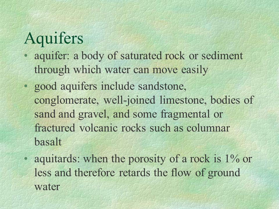 Aquifers aquifer: a body of saturated rock or sediment through which water can move easily.