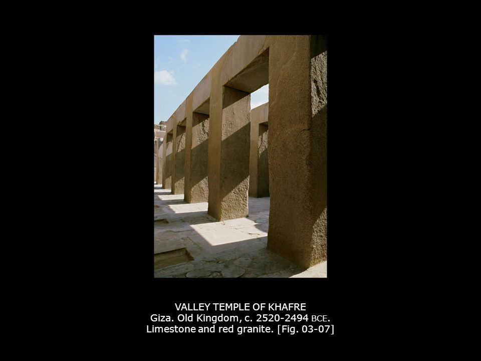 VALLEY TEMPLE OF KHAFRE Giza. Old Kingdom, c. 2520-2494 BCE
