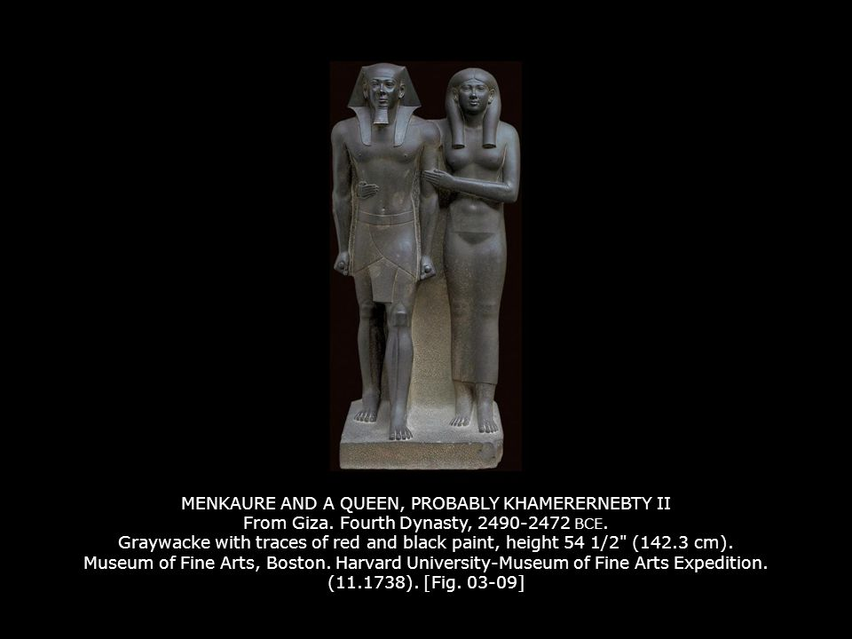 MENKAURE AND A QUEEN, PROBABLY KHAMERERNEBTY II From Giza