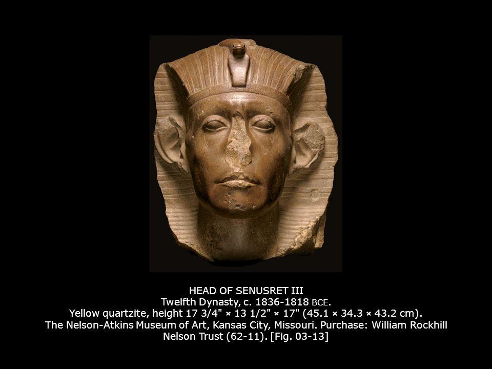 HEAD OF SENUSRET III Twelfth Dynasty, c. 1836-1818 BCE