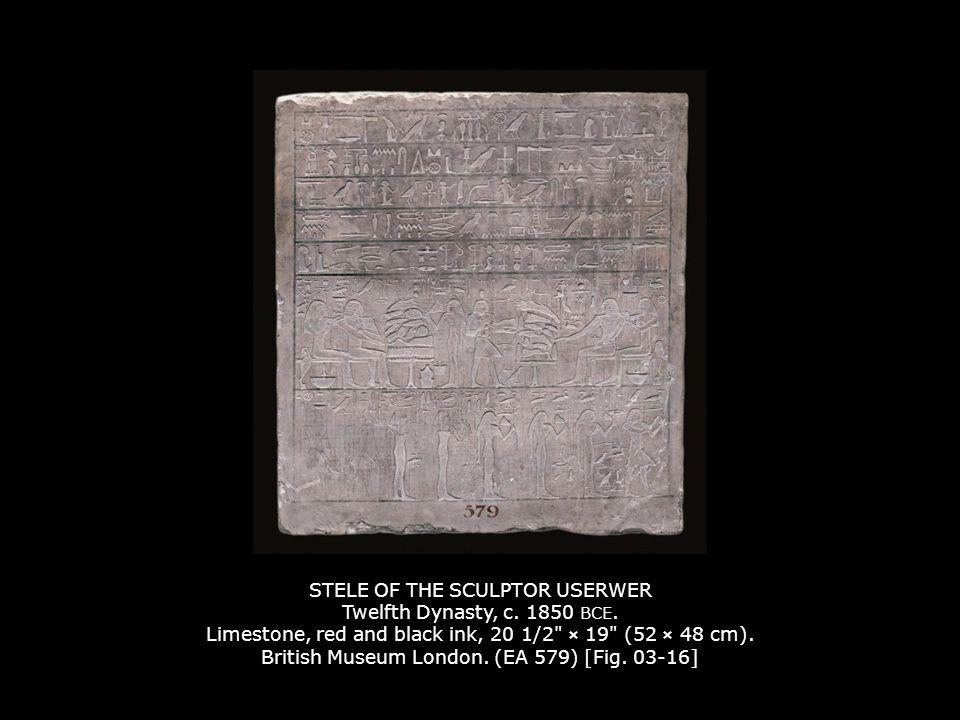STELE OF THE SCULPTOR USERWER Twelfth Dynasty, c. 1850 BCE
