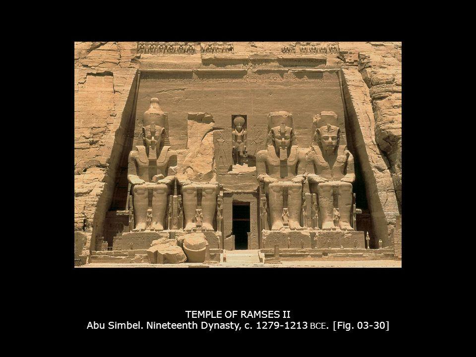TEMPLE OF RAMSES II Abu Simbel. Nineteenth Dynasty, c. 1279-1213 BCE