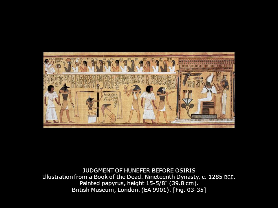 JUDGMENT OF HUNEFER BEFORE OSIRIS Illustration from a Book of the Dead