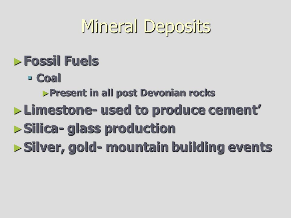Mineral Deposits Fossil Fuels Limestone- used to produce cement'