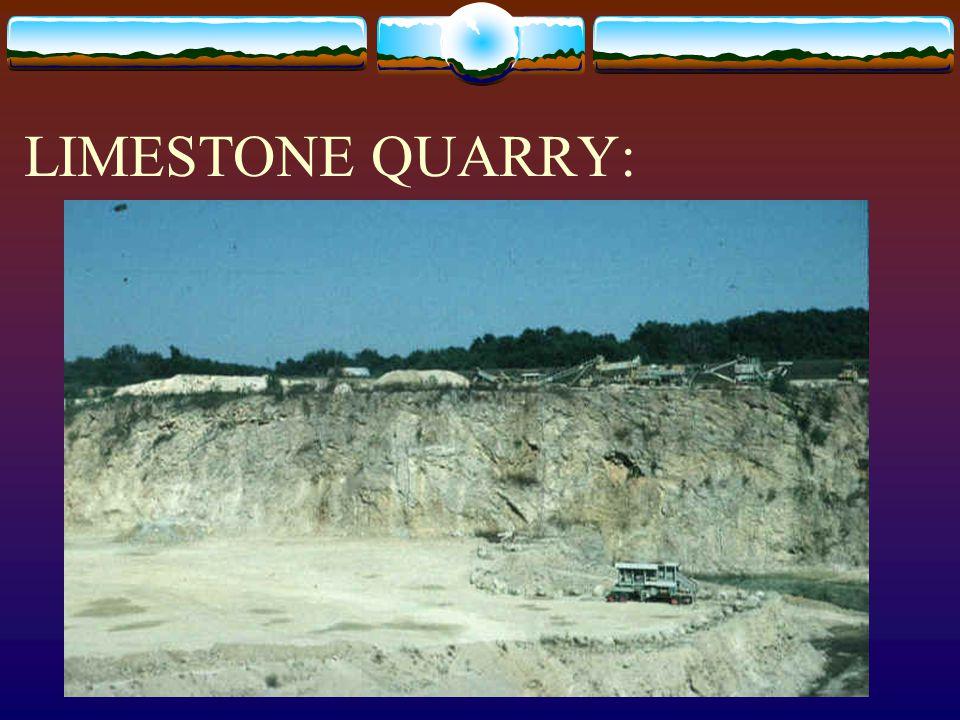 LIMESTONE QUARRY: