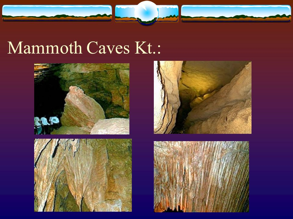 Mammoth Caves Kt.: