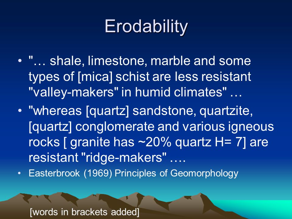ESCI 307, Fall 2003, Lecture 3 Erodability.
