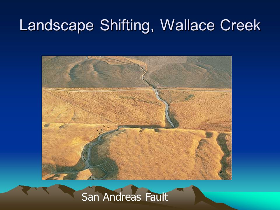 Landscape Shifting, Wallace Creek