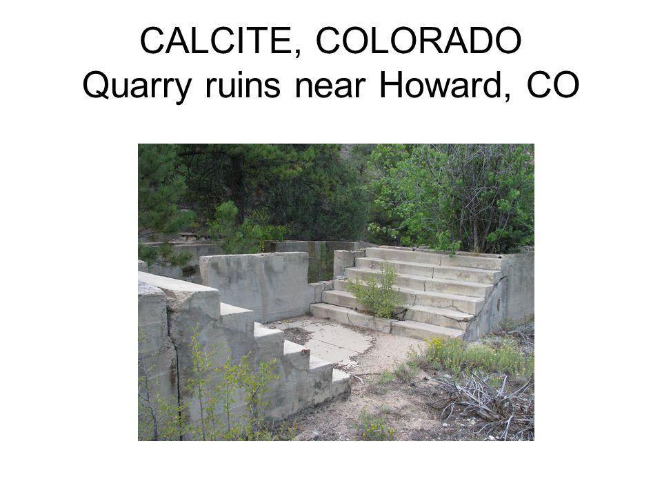 CALCITE, COLORADO Quarry ruins near Howard, CO