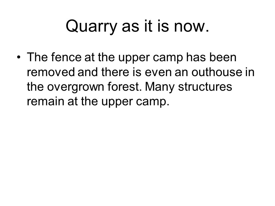 Quarry as it is now.