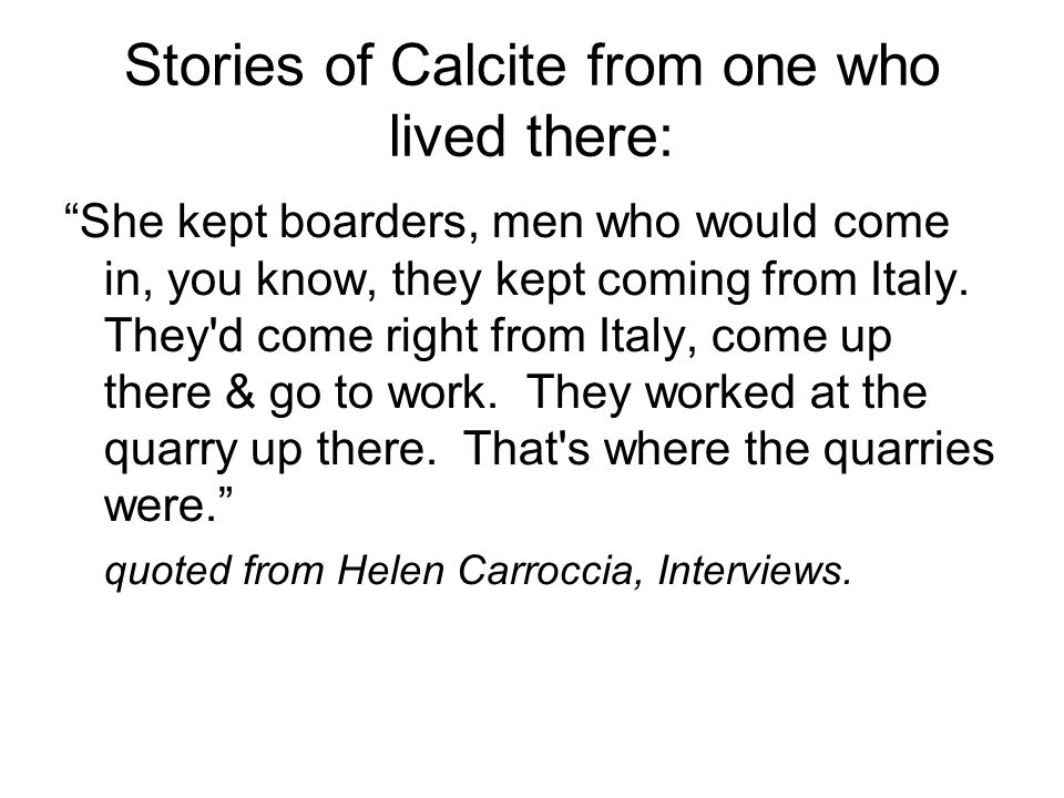 Stories of Calcite from one who lived there: