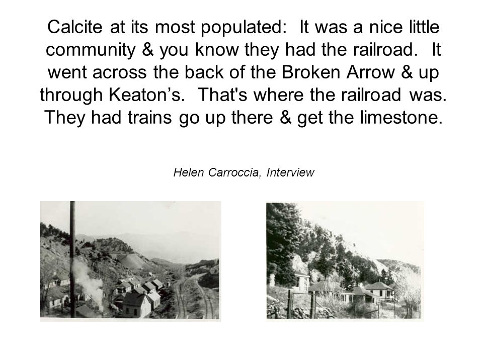 Calcite at its most populated: It was a nice little community & you know they had the railroad.