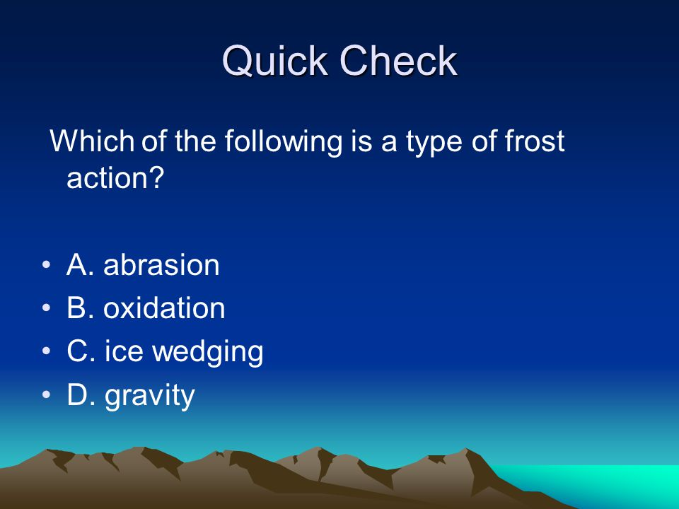 Quick Check Which of the following is a type of frost action
