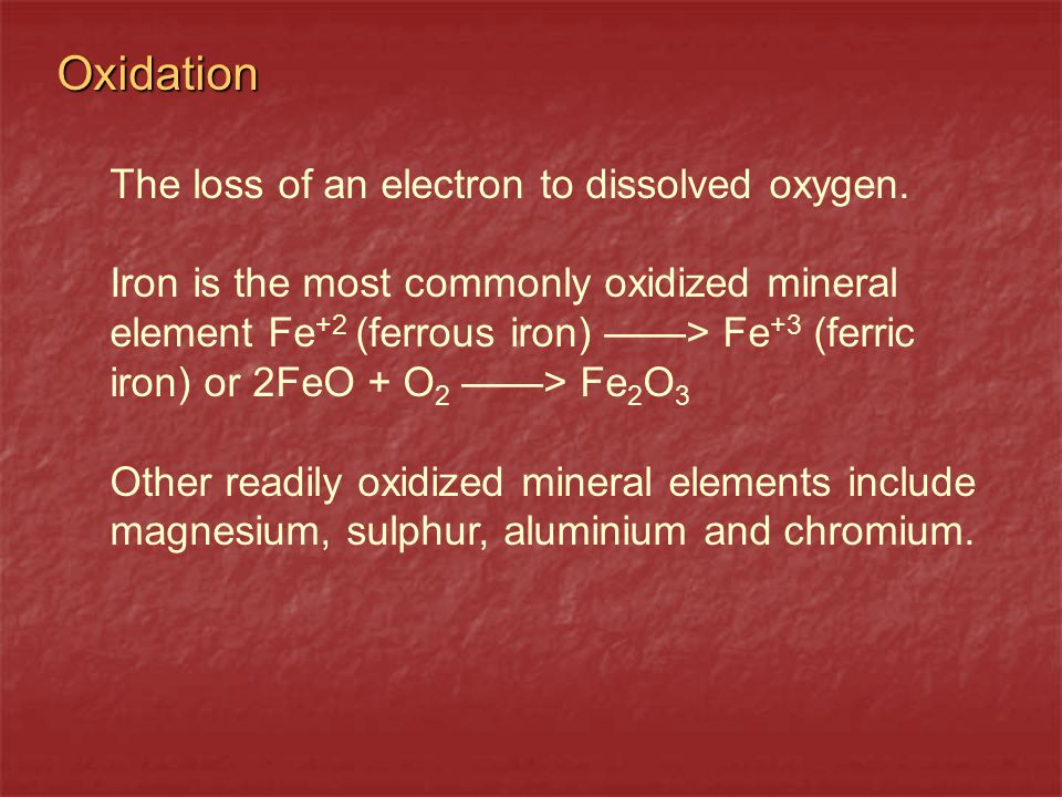 Oxidation The loss of an electron to dissolved oxygen.