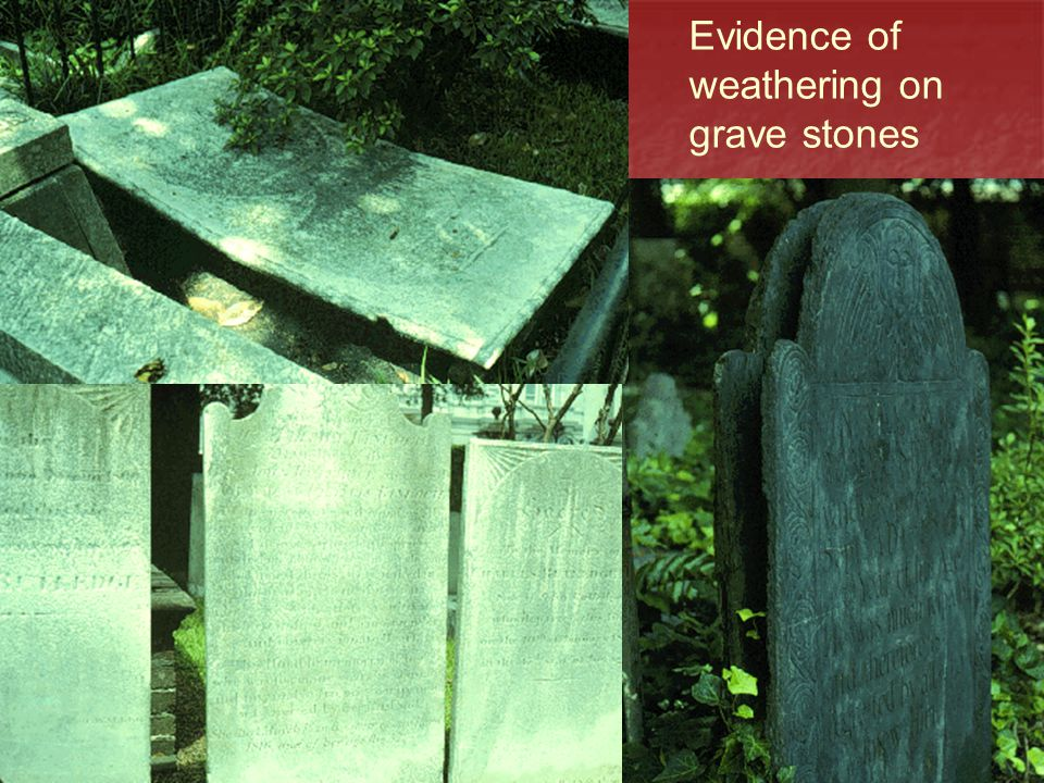 Evidence of weathering on grave stones