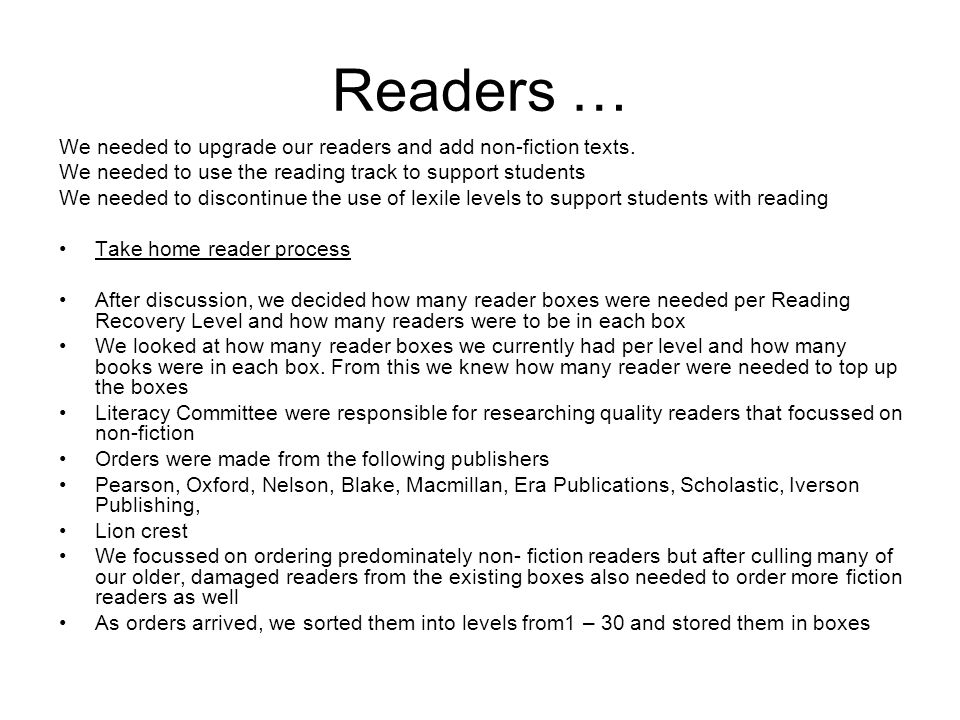 Readers … We needed to upgrade our readers and add non-fiction texts.