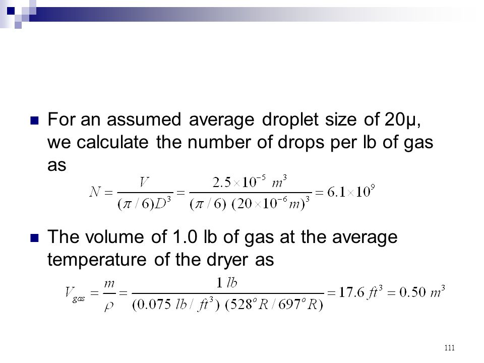 For an assumed average droplet size of 20µ, we calculate the number of drops per lb of gas as