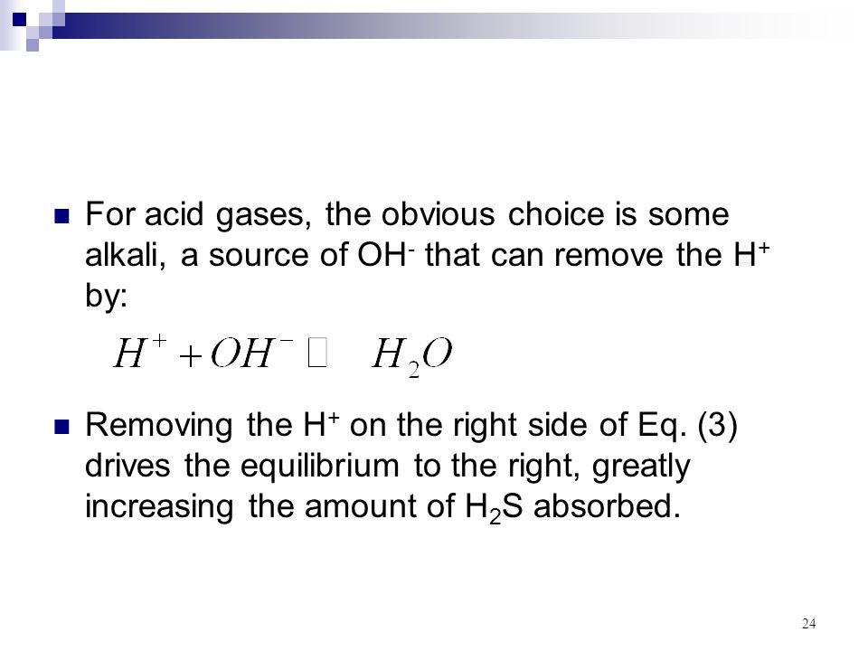For acid gases, the obvious choice is some alkali, a source of OH- that can remove the H+ by: