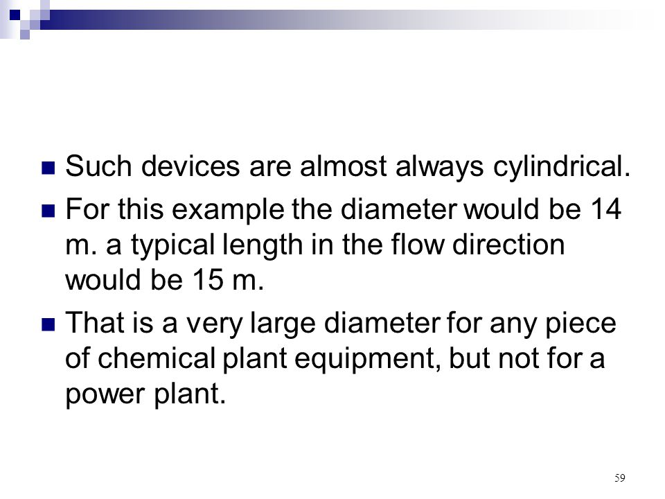 Such devices are almost always cylindrical.