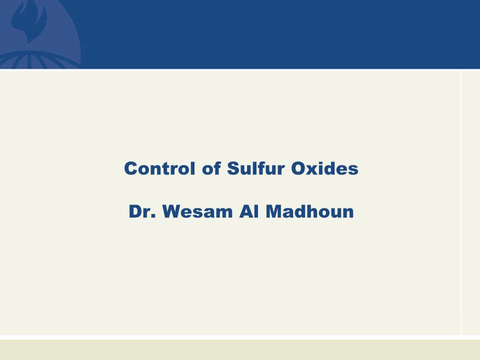Control of Sulfur Oxides Dr. Wesam Al Madhoun