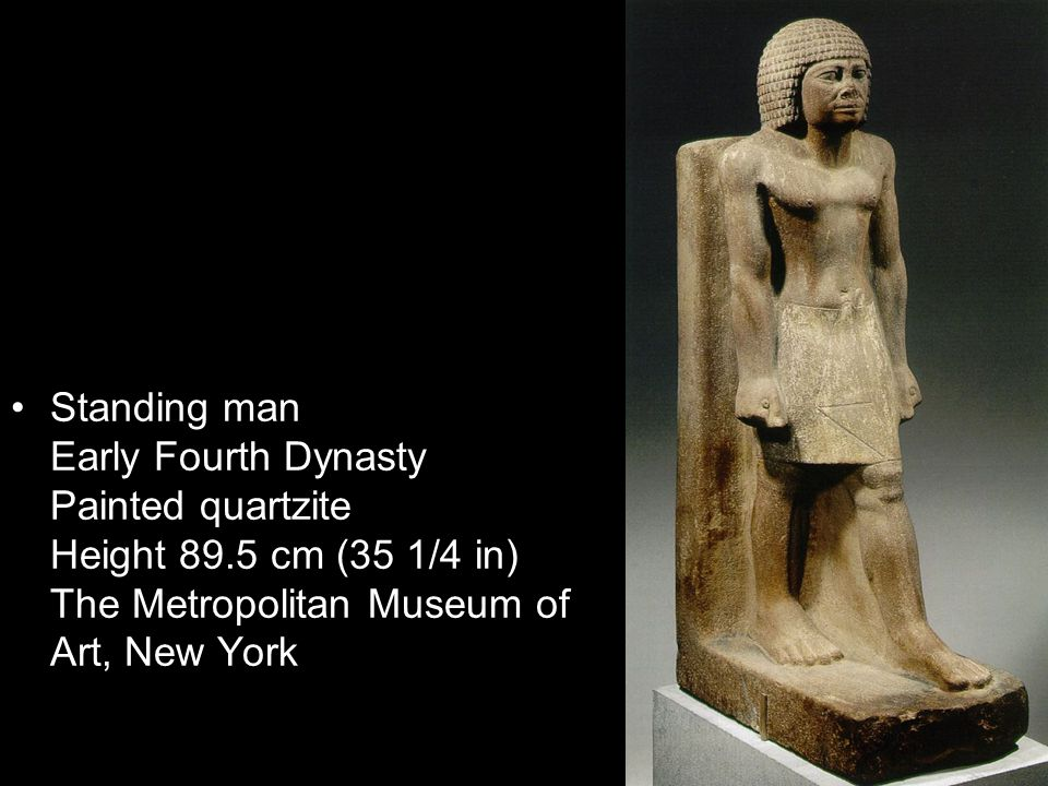 Standing man Early Fourth Dynasty Painted quartzite Height 89