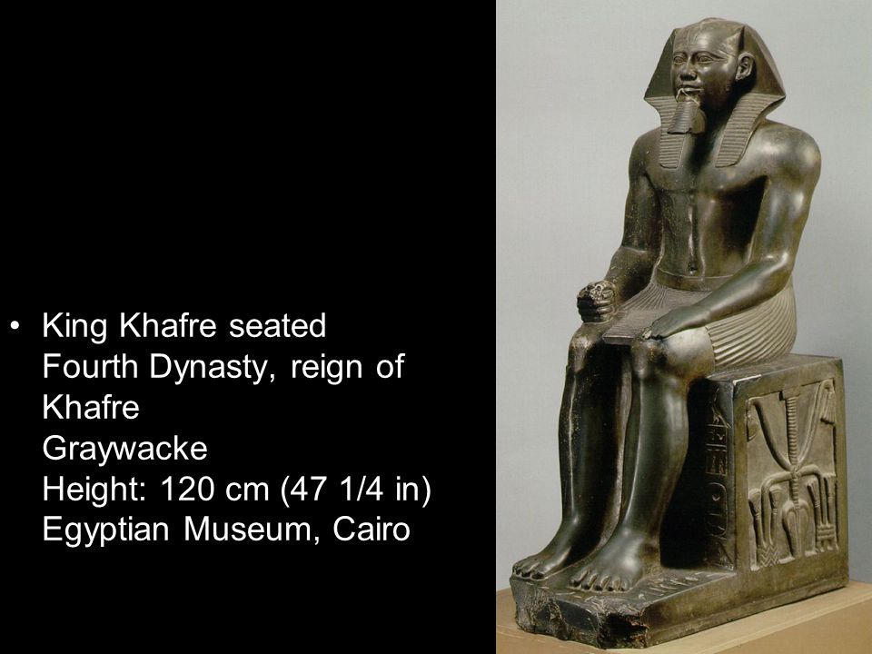 King Khafre seated Fourth Dynasty, reign of Khafre Graywacke Height: 120 cm (47 1/4 in) Egyptian Museum, Cairo